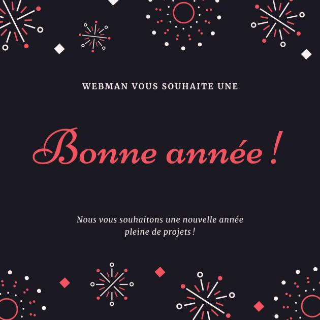 L'agence WEBMAN vous adresse ses MEILLEURS VOEUX POUR 2021 !